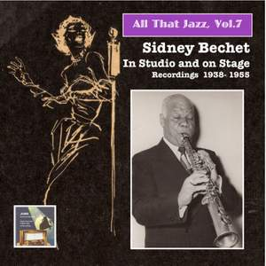 All That Jazz, Vol. 7: Sidney Bechet in Studio & On Stage