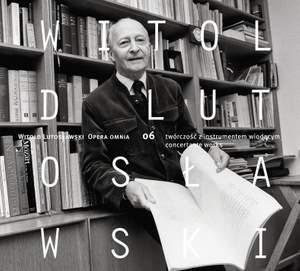 Lutoslawski: Opera Omnia Vol. 6