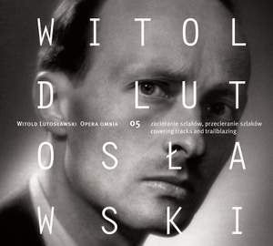 Lutoslawski: Opera Omnia Vol. 5