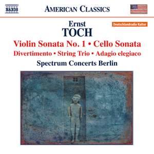 Toch: Violin Sonata No. 1, Cello Sonata & String Trio