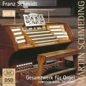 Schmidt: Works for Organ, Vol. 4