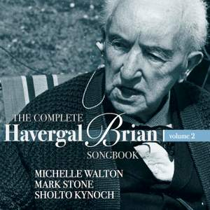 The Complete Havergal Brian Songbook Volume 2