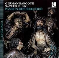 German Baroque Sacred Music: Passion-Resurrection