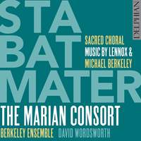 Stabat Mater: Sacred Choral Music by Lennox and Michael Berkeley