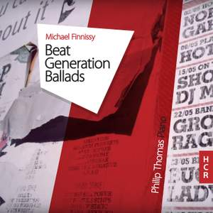 Michael Finnissy: Beat Generation Ballads
