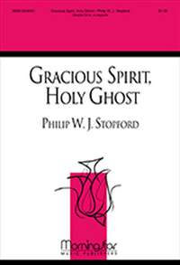 Philip W. J. Stopford: Gracious Spirit, Holy Ghost
