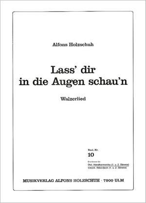 Alfons Holzschuh: Lass dir in die Augen schauen