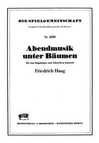 Friedrich Haag: Abendmusik unter Bäumen