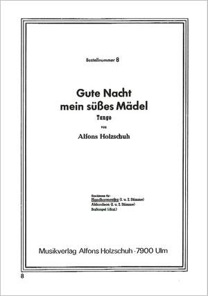 Alfons Holzschuh: Gute Nacht Mein Suesses Maedel