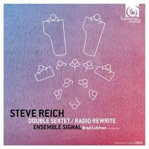 Reich: Double Sextet & Radio Rewrite