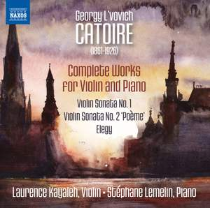 Catoire: Complete Works for Violin and Piano