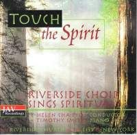 Touch the Spirit: The Riverside Choir Sings Spirituals