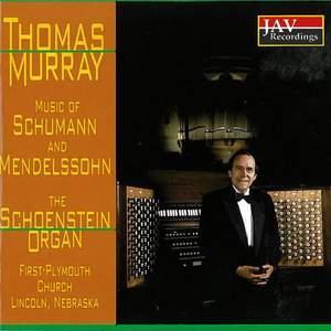 Thomas Murray: The Music of Schumann and Mendelssohn