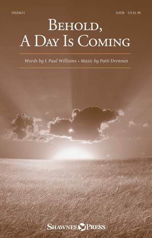 Patti Drennan: Behold, A Day Is Coming