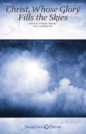 Charles Wesley_Brad Nix: Christ, Whose Glory Fills the Skies Product Image