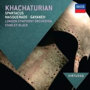 Khachaturian: Spartacus, Masquerade & Gayane
