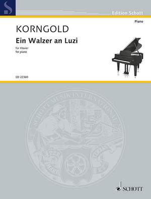 Korngold, E W: Ein Walzer an Luzi