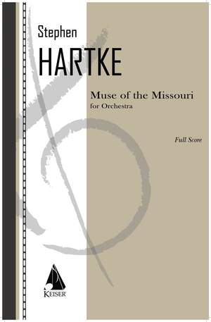Stephen Hartke: Muse of the Missouri for Orchestra