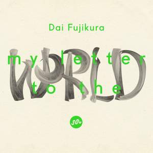 Dai Fujikura: My Letter to the World
