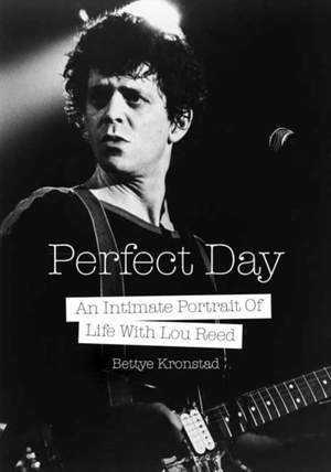 Perfect Day: A First Wife's Intimate Portrait of Life with Lou Reed