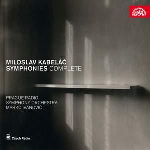 Miloslav Kabeláč: Complete Symphonies