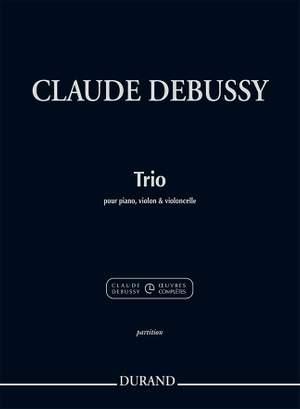 Claude Debussy: Trio Pour Piano, Violon Et Violoncelle