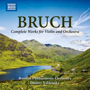 Bruch: Complete works for Violin and Orchestra Product Image