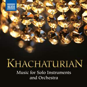 Khachaturian: Music for Solo Instruments and Orchestra