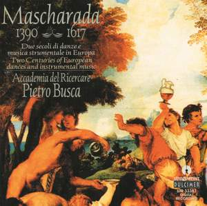 Mascharada: Due Secoli Di Danze E Musica Strumentale In Europa
