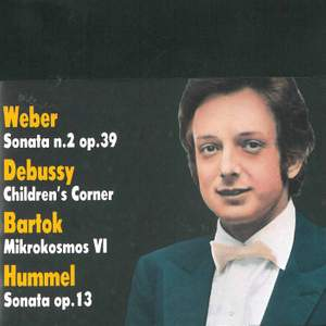 Weber, Debussy, Bartok & Hummel: Pezzi per piano solo