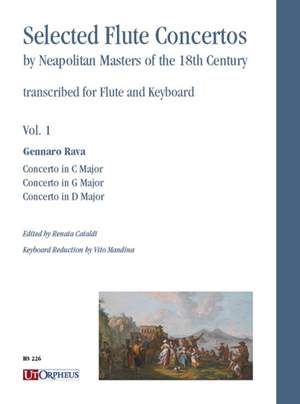 Rava, G: Selected Flute Concertos by Neapolitan Masters of the 18th Century   Volume 1