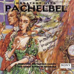 Pachelbel's Greatest Hits And Other Baroque Masterpieces