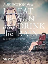 Sven Helbig: A Selection From 'I Eat The Sun And Drink The Rain