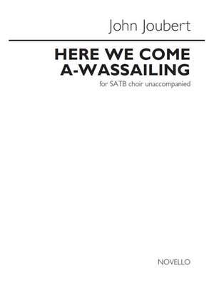 John Joubert: Here We Come A-Wassailing