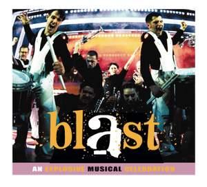Blast - An Explosive Musical Celebration (Original Cast Recording)