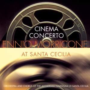 Morricone: 'Cinema Concerto' - (Ennio Morricone at Santa Cecilia)