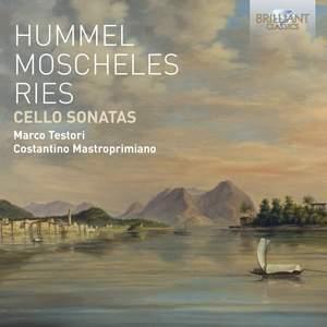 Hummel, Moscheles & Ries: Cello Sonatas