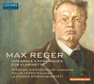 Reger: Complete Chamber Music for Clarinet