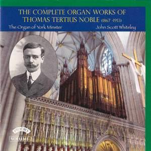 The Complete Organ Works of Thomas Tertius Noble Volume 2