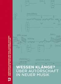 Wessen Klänge? Über Autorschaft in neuer Musik   Vol. 12