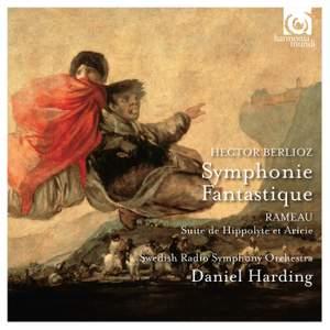 Berlioz: Symphonie Fantastique & Rameau: Suite de Hippolyte et Aricie