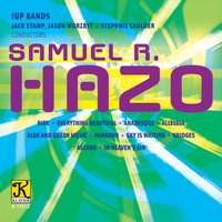Samuel R. Hazo: Works for Concert Band