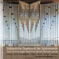 South German Organ Music - Late Romantic Period