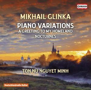 Glinka: Piano Variations, A Greeting to My Homeland, Nocturnes
