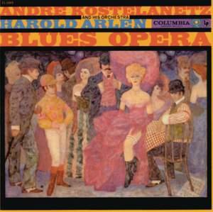 Harold Arlen: Blues-Opera