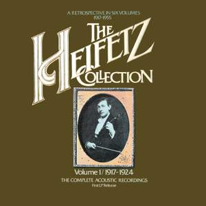 The Heifetz Collection - Vol. 1 (1917 - 1924); The Complete Acoustic Recordings