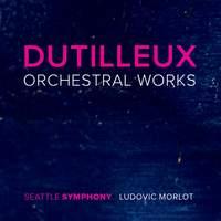 Dutilleux: Orchestral Works Volume 1-3