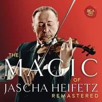 The Magic of Jascha Heifetz Remastered