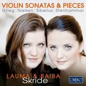 Violin Sonatas & Pieces: Baiba Skride & Lauma Skride