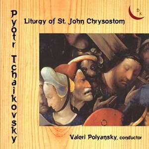 Pyotr Tchaikovsky. Liturgy of St John Chrysostom